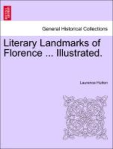 Literary Landmarks of Florence ... Illustrated.