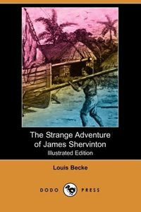 The Strange Adventure of James Shervinton (Illustrated Edition)