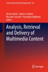 Analysis, Retrieval and Delivery of Multimedia Content