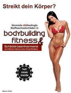 Vermeide diätbedingte Stoffwechselschäden in Bodybuilding & Fitn