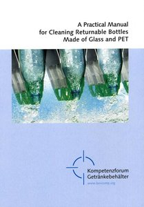 A Practical Manual for Cleaning Returnable Bottles Made of Glass