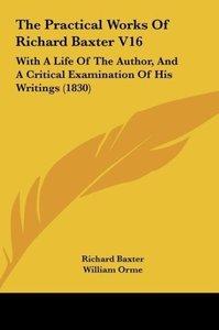 The Practical Works Of Richard Baxter V16