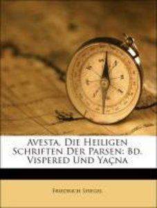 Avesta, Die Heiligen Schriften Der Parsen: Bd. Vispered Und Yaçn