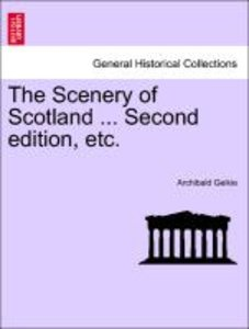 The Scenery of Scotland ... Second edition, etc.