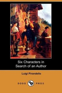 Six Characters in Search of an Author (Dodo Press)