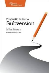 Pragmatic Guide to Subversion