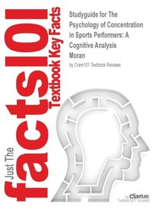 Studyguide for The Psychology of Concentration in Sports Perform