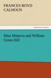 Miss Minerva and William Green Hill
