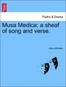 Musa Medica: a sheaf of song and verse.