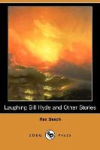 Laughing Bill Hyde and Other Stories (Dodo Press)
