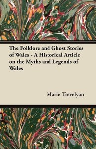 The Folklore and Ghost Stories of Wales - A Historical Article o