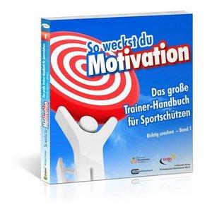 So weckst du Motivation. Das große Trainer-Handbuch für Sportsch