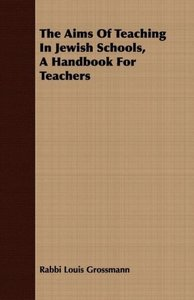 The Aims Of Teaching In Jewish Schools, A Handbook For Teachers