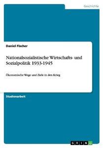 Nationalsozialistische Wirtschafts- und Sozialpolitik 1933-1945