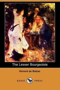 The Lesser Bourgeoisie (the Middle Classes) (Dodo Press)
