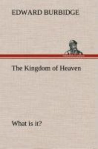 The Kingdom of Heaven What is it?