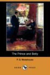 The Prince and Betty (Dodo Press)