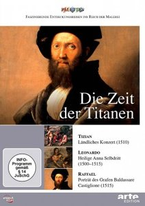 Zeit der Titanen: Tizian - Leonardo - Raffael