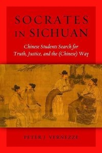 Socrates in Sichuan: Chinese Students Search for Truth, Justice,