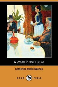 A Week in the Future (Dodo Press)