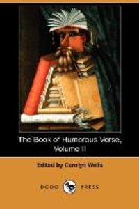 The Book of Humorous Verse, Volume II (Dodo Press)