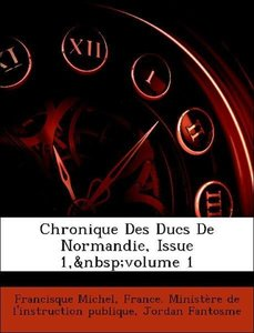Chronique Des Ducs De Normandie, Issue 1, volume 1