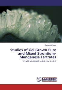 Studies of Gel Grown Pure and Mixed Strontium-Manganese Tartrate