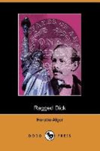 Ragged Dick, Or, Street Life in New York with the Boot-Blacks (D