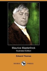 Maurice Maeterlinck (Illustrated Edition) (Dodo Press)
