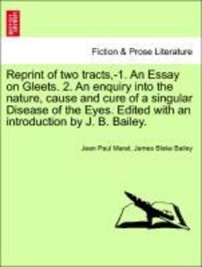 Reprint of two tracts,-1. An Essay on Gleets. 2. An enquiry into