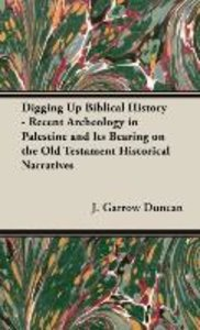 Digging Up Biblical History - Recent Archeology in Palestine and