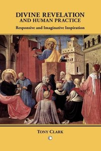 Divine Revelation and Human Practice: Responsive and Imaginative