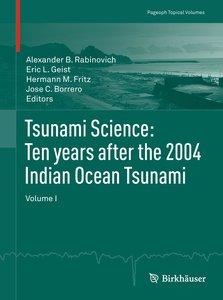 Tsunami Science: Ten years after the 2004 Indian Ocean Tsunami