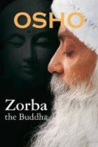 Osho: Zorba the Buddha