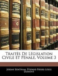 Traités De Législation Civile Et Pénale, Volume 3