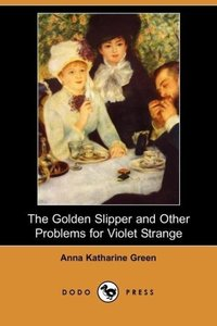 The Golden Slipper and Other Problems for Violet Strange
