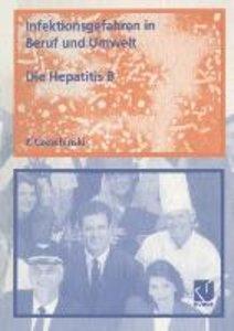 Infektionsgefahren in Beruf und Umwelt / Die Hepatitis B