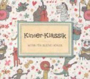 Kinder-Klassik - Musik für kleine Hörer