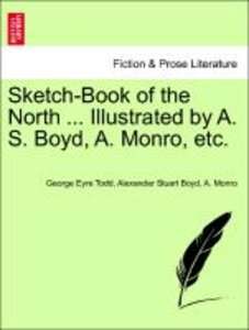 Sketch-Book of the North ... Illustrated by A. S. Boyd, A. Monro