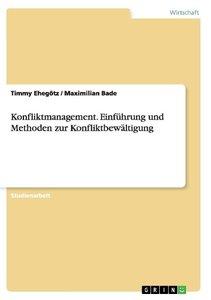 Konfliktmanagement. Einführung und Methoden zur Konfliktbewältig