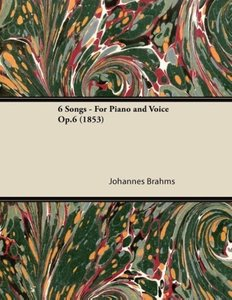 6 Songs - For Piano and Voice Op.6 (1853)