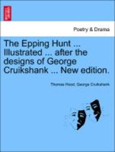 The Epping Hunt ... Illustrated ... after the designs of George