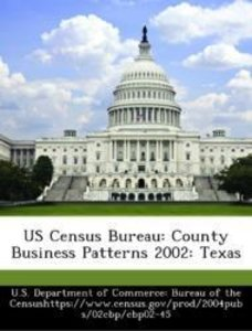 US Census Bureau: County Business Patterns 2002: Texas