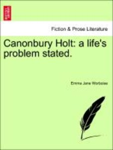 Canonbury Holt: a life's problem stated.