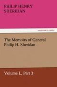 The Memoirs of General Philip H. Sheridan, Volume I., Part 3