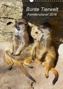 Bunte Tierwelt - Familienplaner 2016 (Wandkalender 2016 DIN A3 h