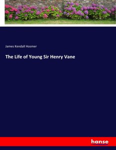 The Life of Young Sir Henry Vane