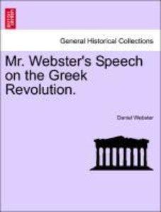 Mr. Webster's Speech on the Greek Revolution.