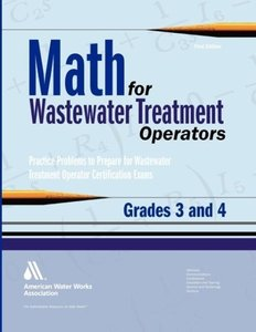 Math for Wastewater Treatment Operators Grades 3 and 4: Practice