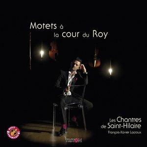 Motets A La Cour Du Roy